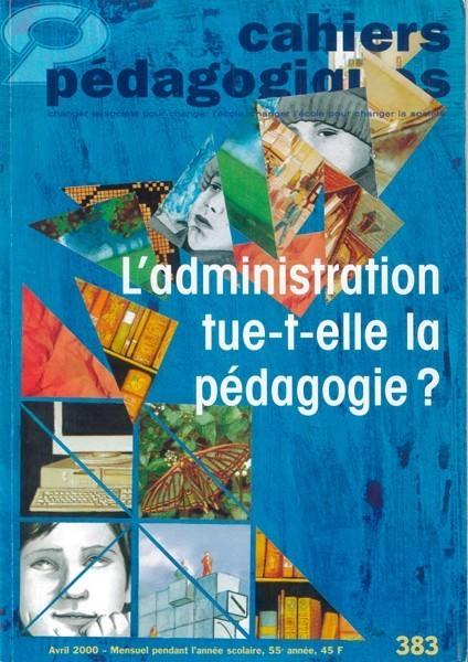 L'administration tue-t-elle la pédagogie ?