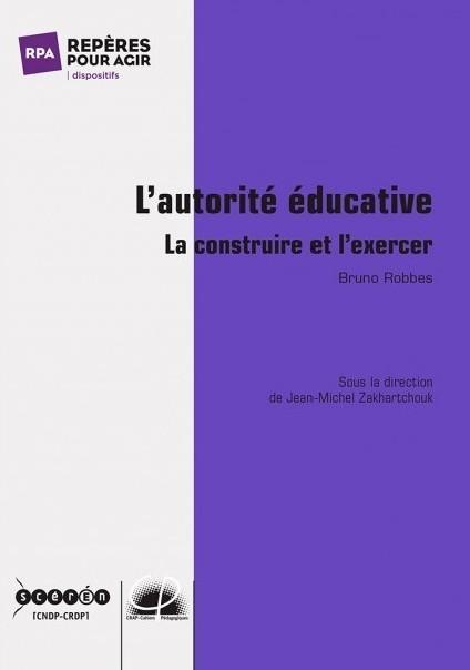 L'autorité éducative, la construire et l'exercer