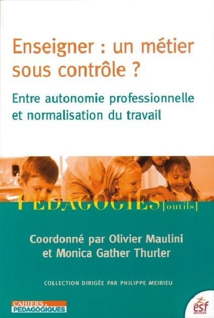 Enseigner : un métier sous contrôle ?  Entre autonomie professionnelle et normalisation du travail
