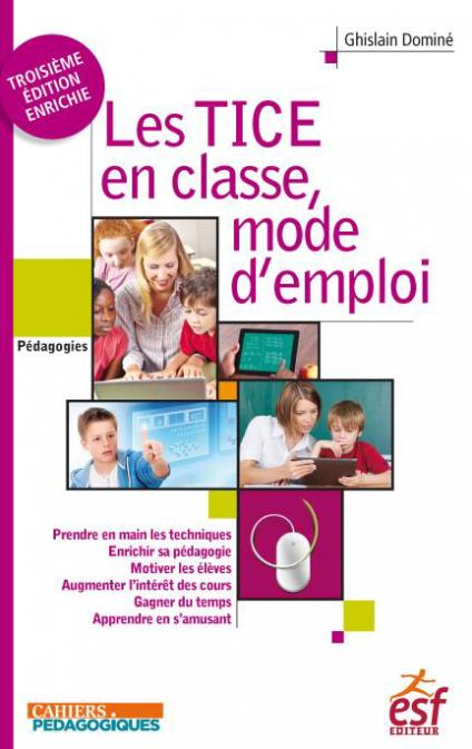 Les TICE en classe, mode d'emploi