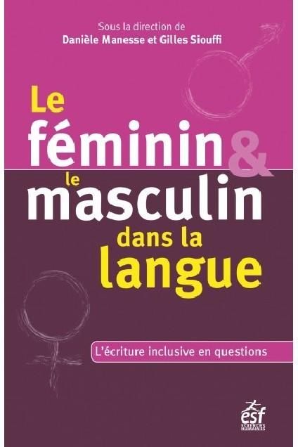Le féminin & le masculin dans la langue - l'écriture inclusive en questions