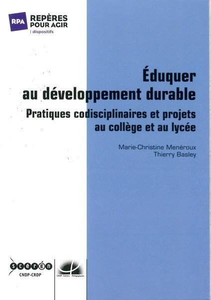 Éduquer au développement durable - Pratiques codisciplinaires et projets au collège et au lycée