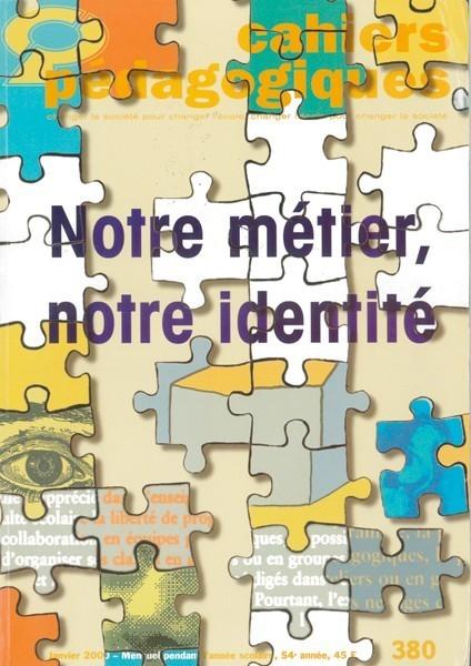 Notre métier, notre identité