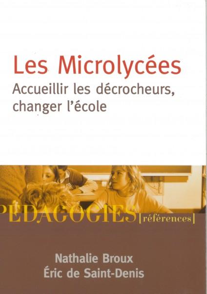 Les Microlycées - Accueillir les décrocheurs, changer l'école